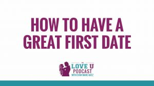 How to Have a GREAT First Date