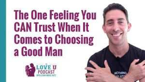 How to Trust Yourself When Choosing a Man