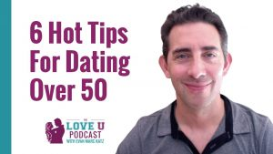 6 Hot Tips for Dating Over 50